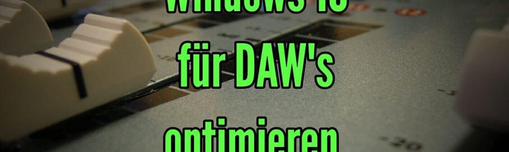 Audio PC-Windows 10 für DAW_s optimieren Studiorechner