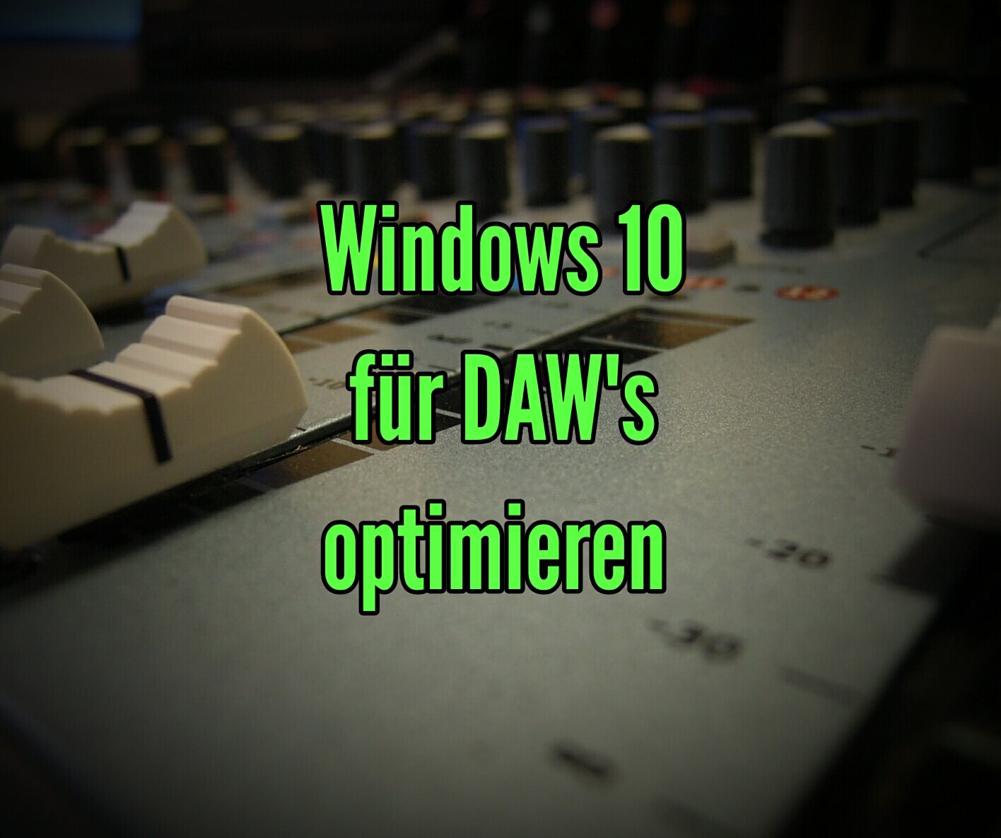 Audio PC-Windows 10 für DAW_s optimieren Studiorechner